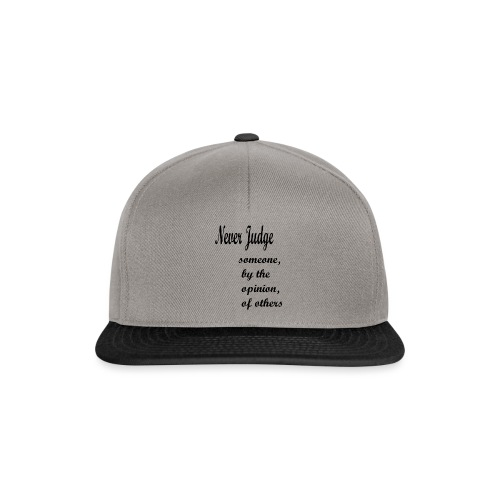 Never Judge - Snapback Cap