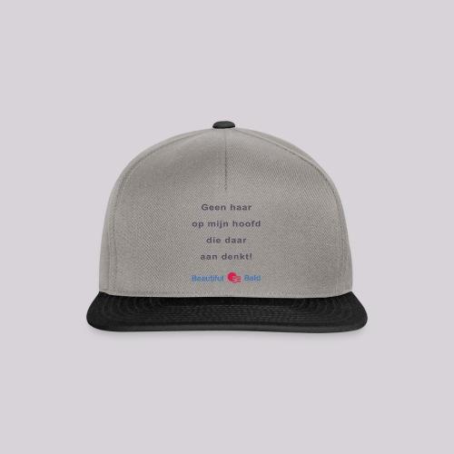 Geen haar op mijn hoofd die daar aan denkt - Snapback cap