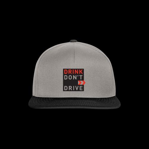 DRINKDONTDRIVE - Snapback Cap