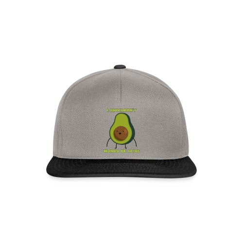 I avocadon't wanna be alive - Snapback Cap