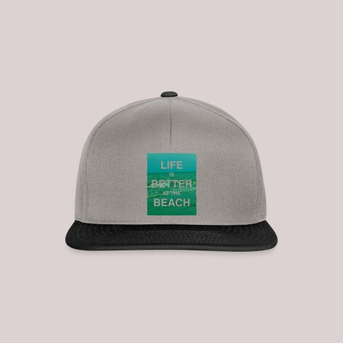 Life is better at beach - Snapback Cap