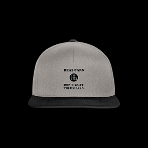 REAL CARS DON´T SHIFT THEMSELVES - Snapback Cap