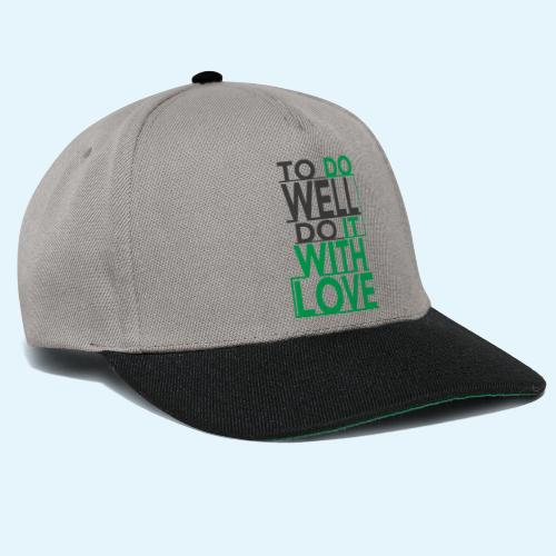 TO DO WELL DO IT WITH LOVE - Gorra Snapback