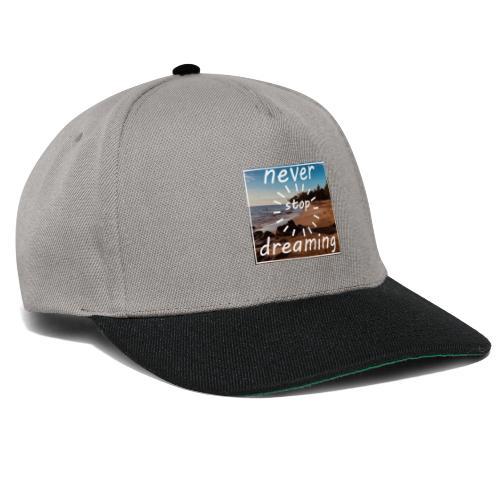 Never Stop Dreaming - Snapback Cap