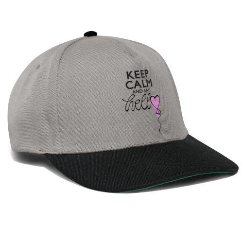 Keep calm and say hello - Snapback Cap