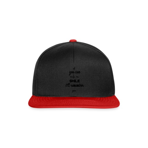 If you can make me smile i'll remember - Casquette snapback