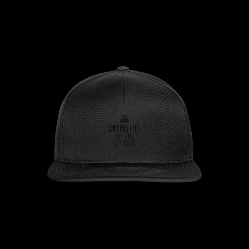 Sometimes I feel like I could sleep forever - Snapback Cap