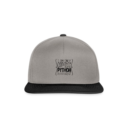 I am only coding in Python ironically!!1 - Snapback Cap