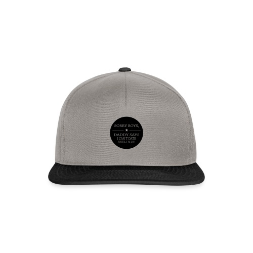 Sorry Boys, Daddy says i can`t date until i`m 30! - Snapback Cap