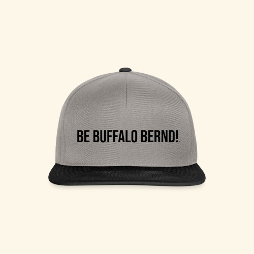Be Buffalo Bernd! - Snapback Cap