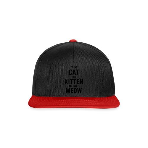 CAT to be KITTEN me - Snapback Cap
