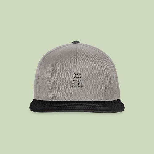 You only live ... schwarz - Snapback Cap