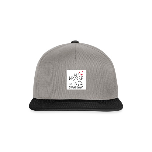 I'm a nurse what's your superpower? - Snapback cap