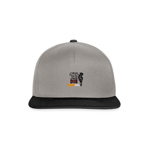 Smoking kills, but maybe i wanna die - Snapback Cap