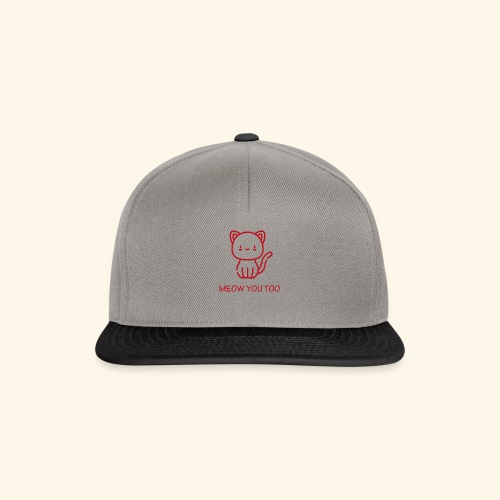 Meow You Too - Snapback Cap