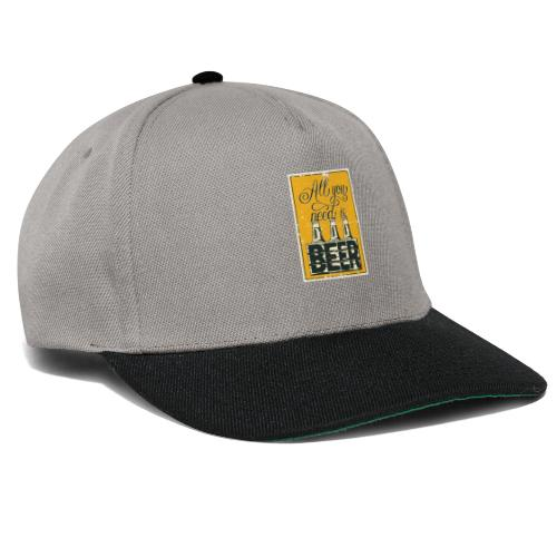 All you need is Beer - Snapback Cap