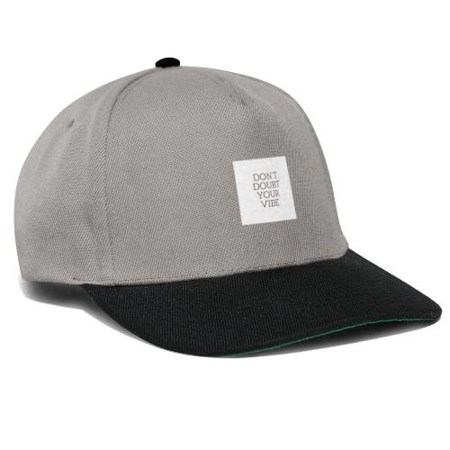 Don´t doubt your Vibe - Snapback Cap
