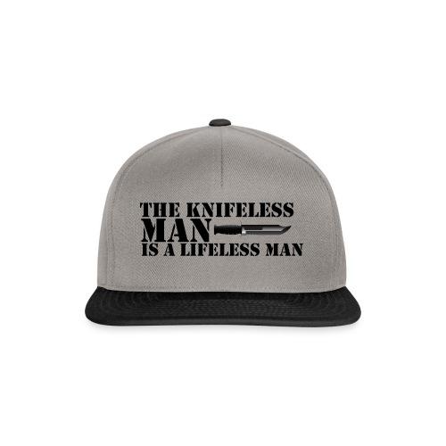 Knifeless Man Is A Lifeless Man - Snapbackkeps