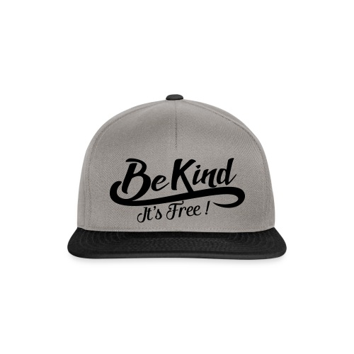 be kind it's free - Snapback Cap