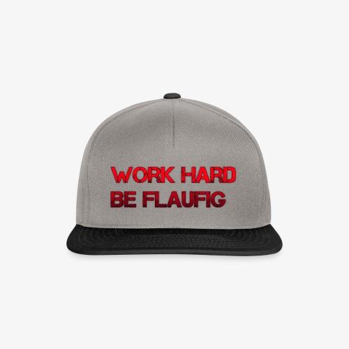 Work hard be flaufig - Snapback Cap