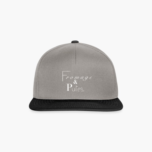 Fromage & putes - Casquette snapback