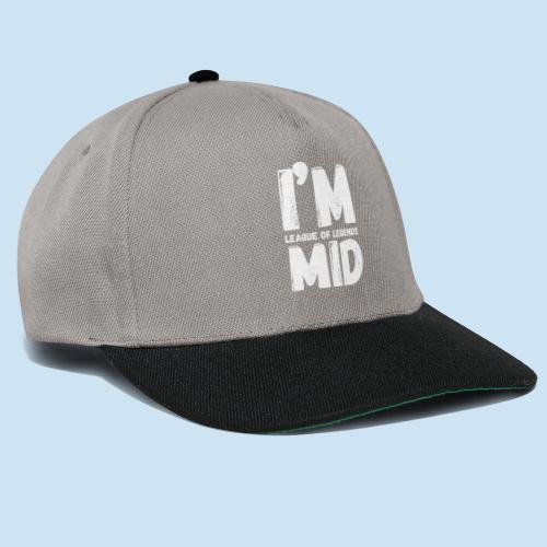 I'm mid main - Snapback-caps