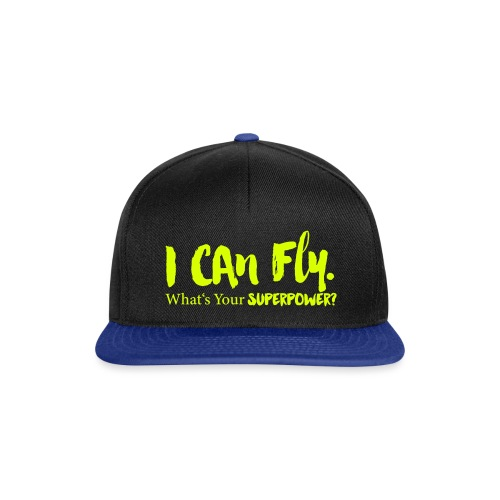 I can fly. Waht's your superpower? - Snapback Cap