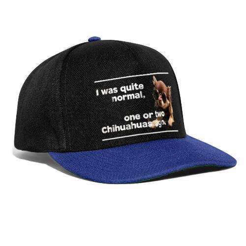 Chihuahua Spruch Chihuahuas T-Shirt - Snapback Cap