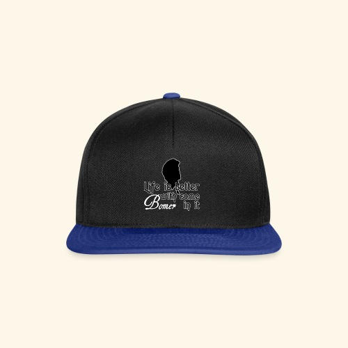 Life is better with Bomer - Snapback Cap