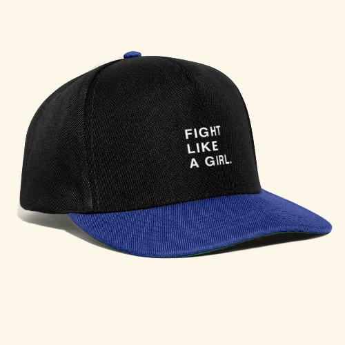 Fight like a girl. - Casquette snapback