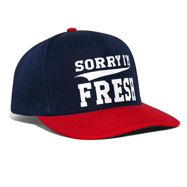 sorry im fresh