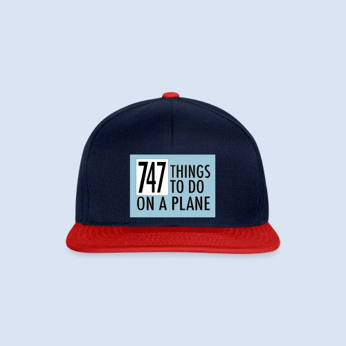 747 THINGS TO DO... - Snapback Cap