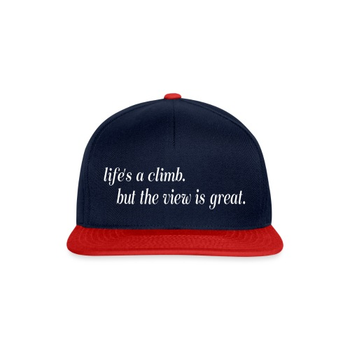 Life's a climb but the view is great - Gorra Snapback