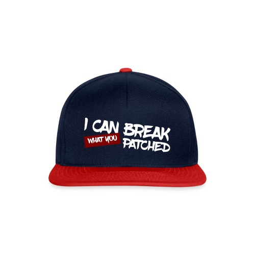 I can break what you patched - Casquette snapback