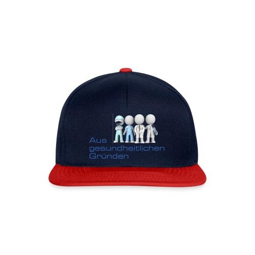 Aus gesundheitlichen Gründen - Snapback Cap