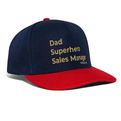 Dad, Superhero, Sales Manager - Snapback Cap