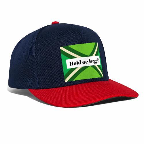 Hold oe kreggel! - Snapback cap
