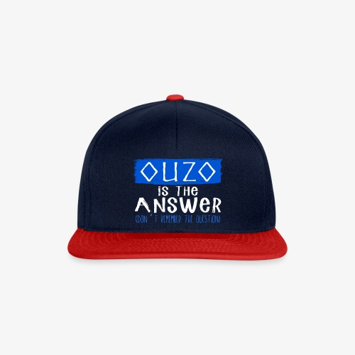 Ouzo is the answer - Snapback Cap