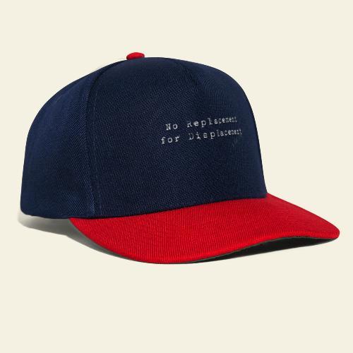 no replacement - Snapback Cap