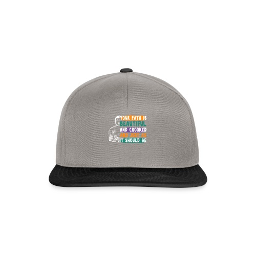 YOUR PATH IS BEAUTIFUL AND CROOKED Zen Quote - Snapback Cap