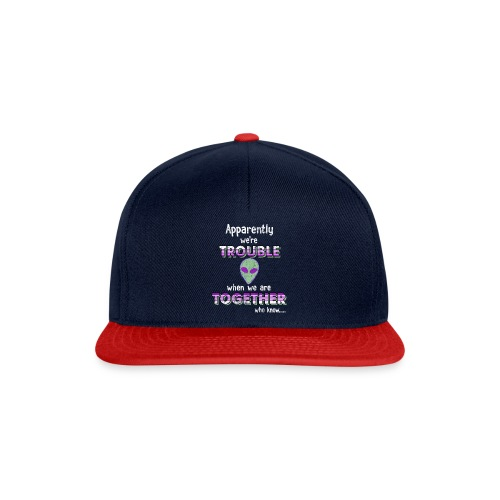 apparently we are trouble alien - Snapback Cap