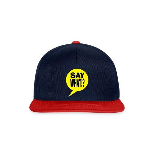 say what - Snapback cap