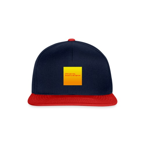 follow your way, because it is the right - Snapback Cap
