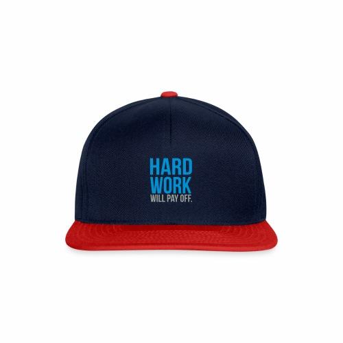 hard work will pay off - Snapback Cap
