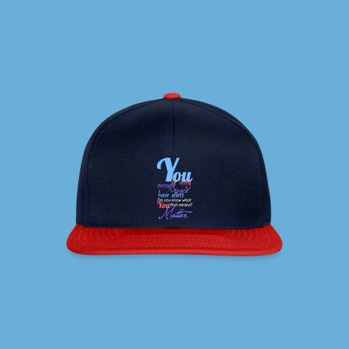 You Matter - Snapback cap