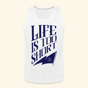 L.T.D.T. Life Is Too Short Logo - Débardeur Premium Homme