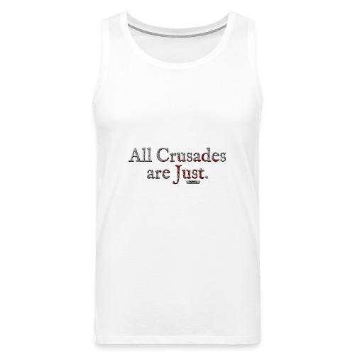 All Crusades Are Just. - Men's Premium Tank Top
