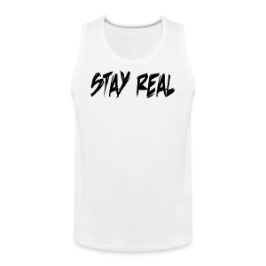 Stay Real - Men's Premium Tank Top