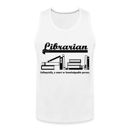 0332 Librarian Cool saying - Men's Premium Tank Top