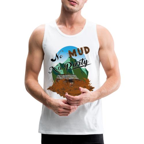 No Mud No Party - Patrol - Tank top premium hombre